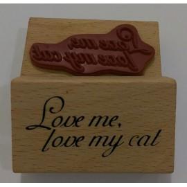 """Sello de Madera """"love me ,love my cat"""""""